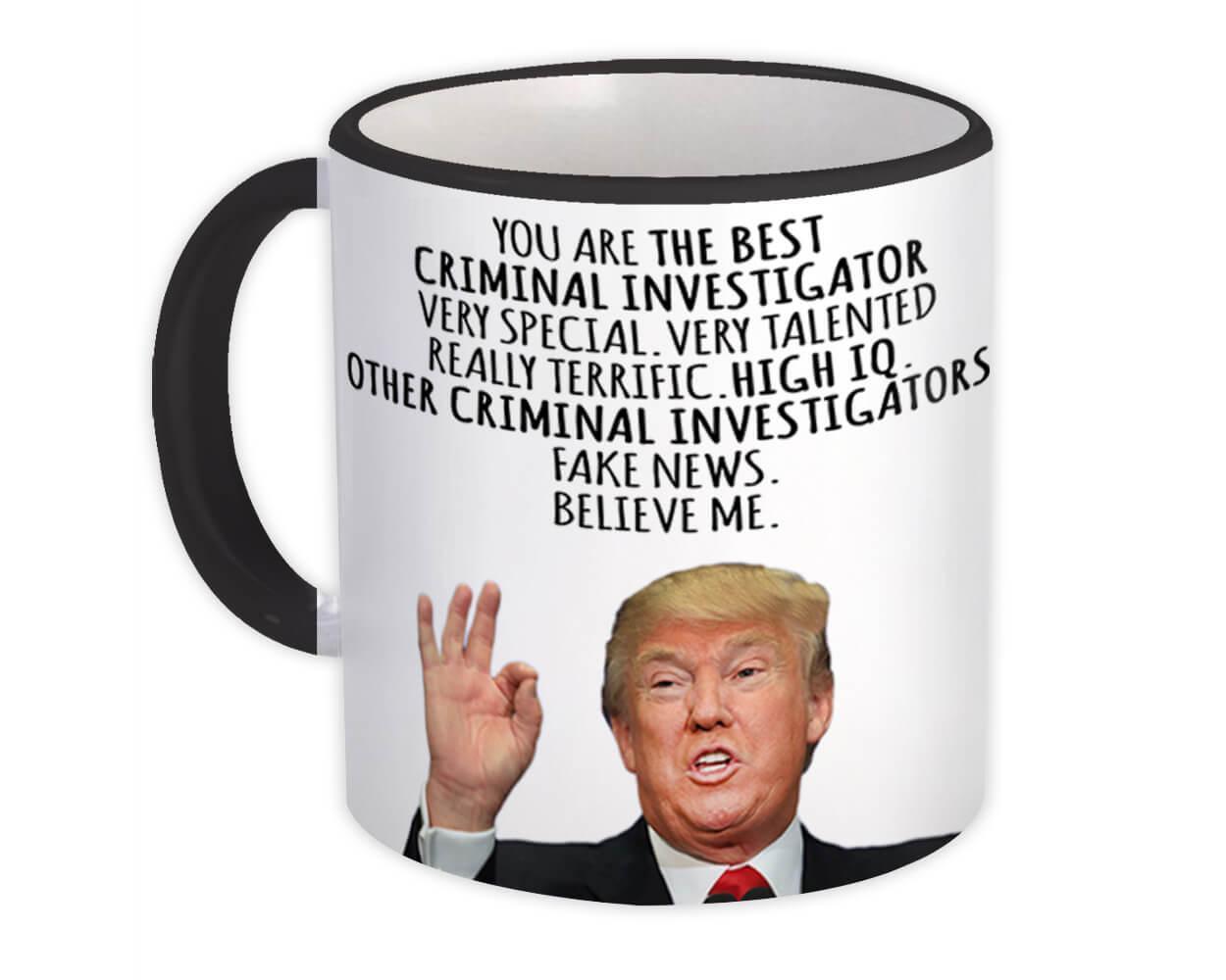 CRIMINAL INVESTIGATOR Funny Trump : Gift Mug Best Birthday Christmas Jobs