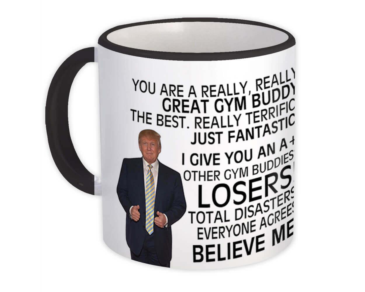 GYM BUDDY Funny Trump : Gift Mug Great GYM BUDDY Birthday Christmas Jobs