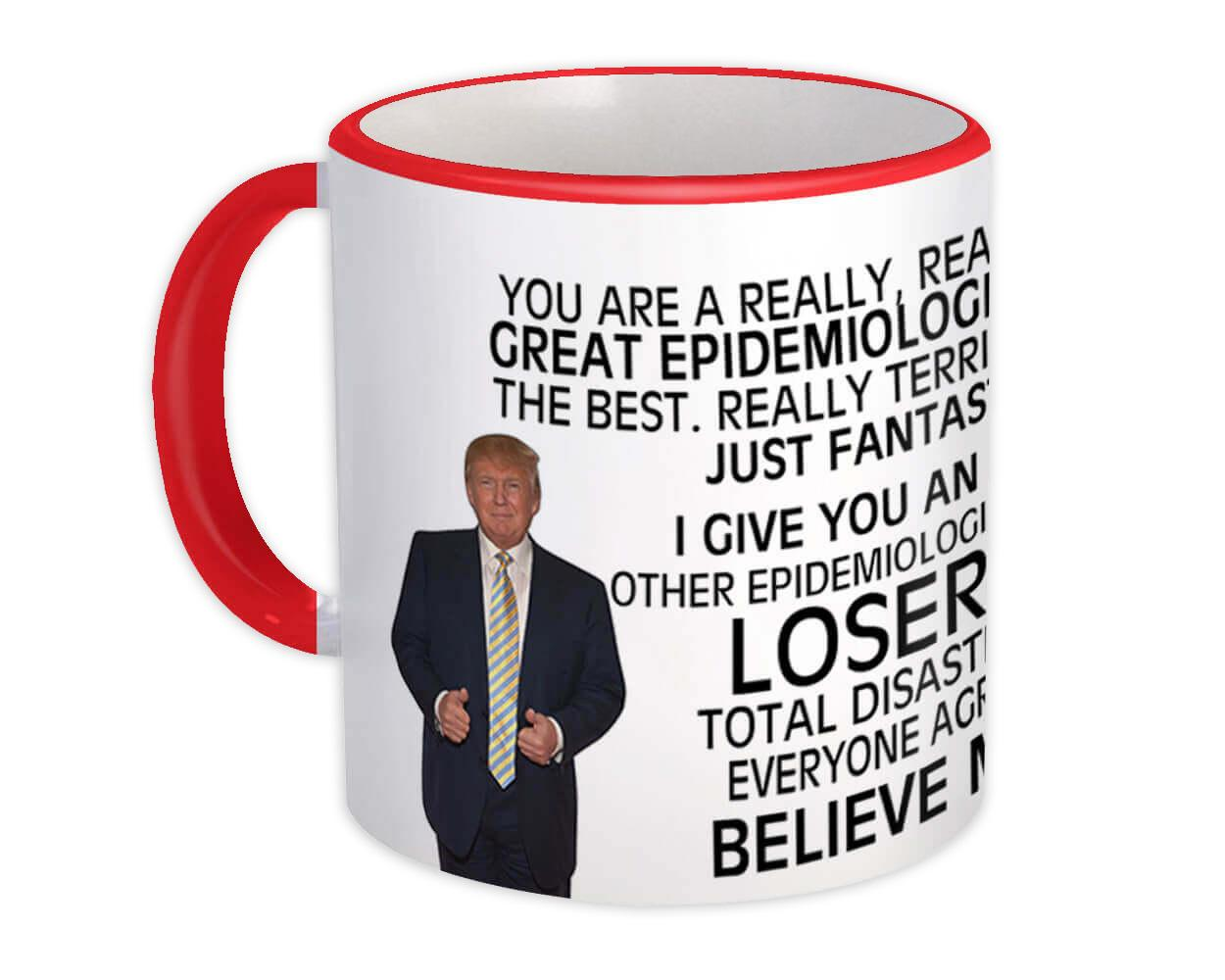 EPIDEMIOLOGIST Funny Trump : Gift Mug Great Birthday Christmas Jobs