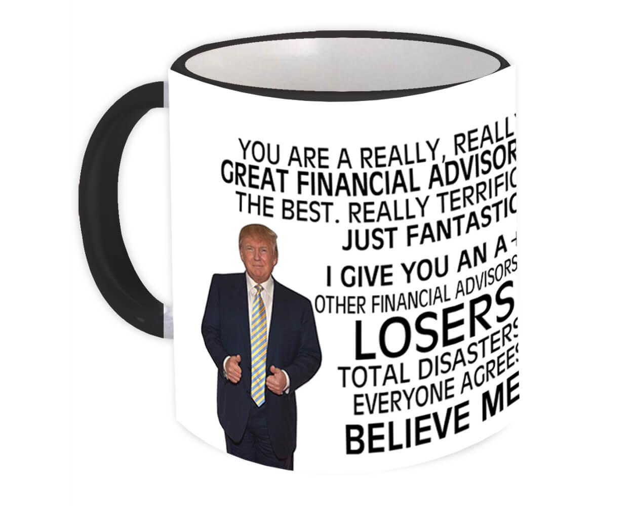 FINANCIAL ADVISOR Funny Trump : Gift Mug Great Birthday Christmas Jobs