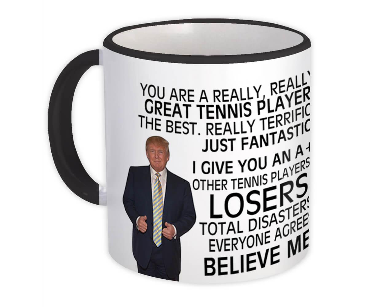 Gift for Tennis Player : Gift Mug Donald Trump Great Tennis Player Funny Christmas