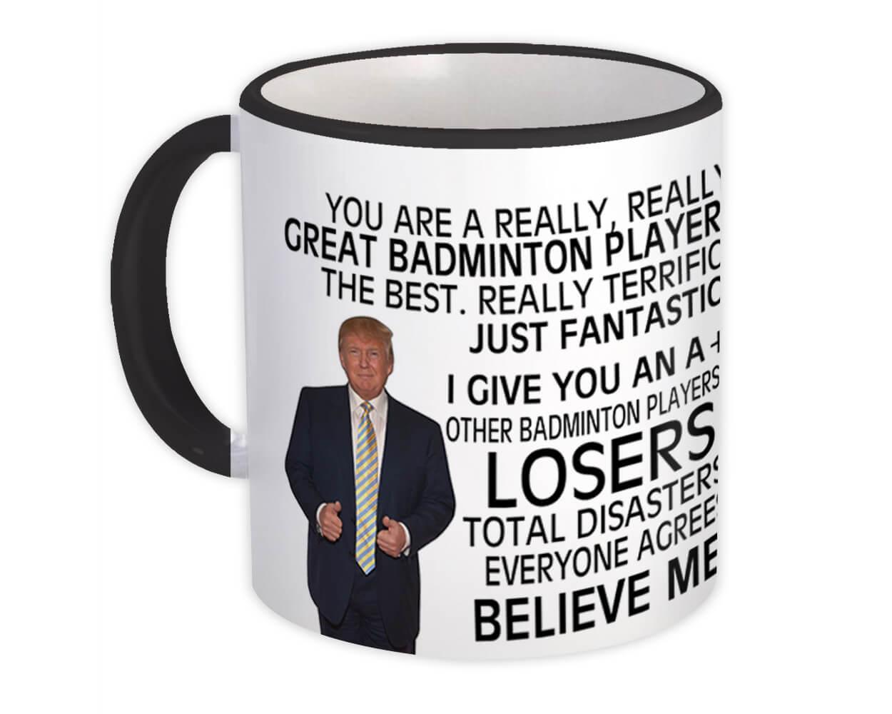 Gift for Badminton Player : Gift Mug Donald Trump Great Badminton Player Funny Christmas
