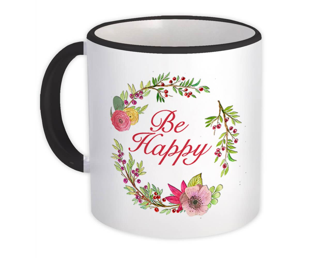 Be Happy : Gift Mug Floral Decor Inspirational Quote Watercolors Pastel