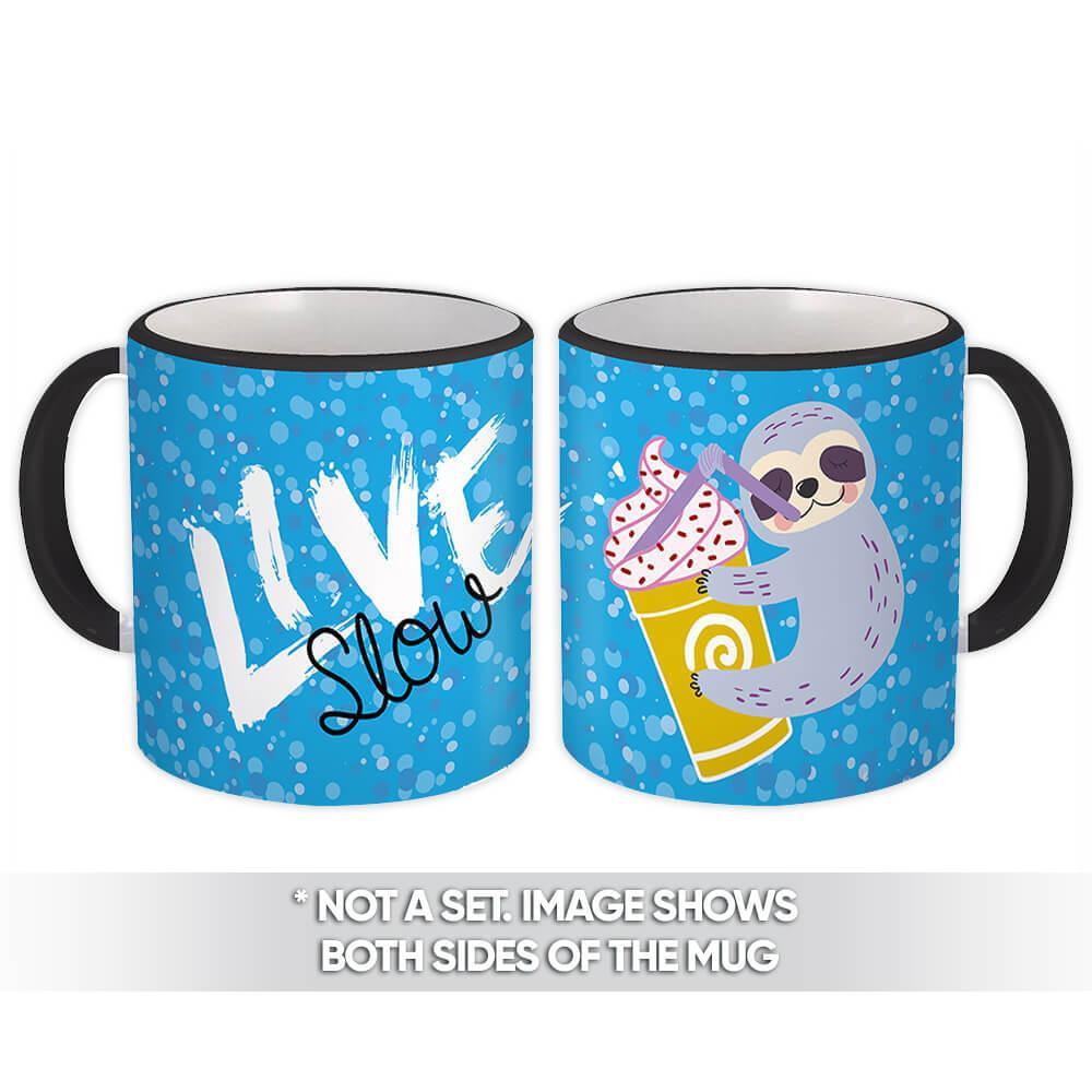 Sloth Drinking Live Slow : Gift Mug Coffee Tea Frappe Frappuccino Cool Bobba