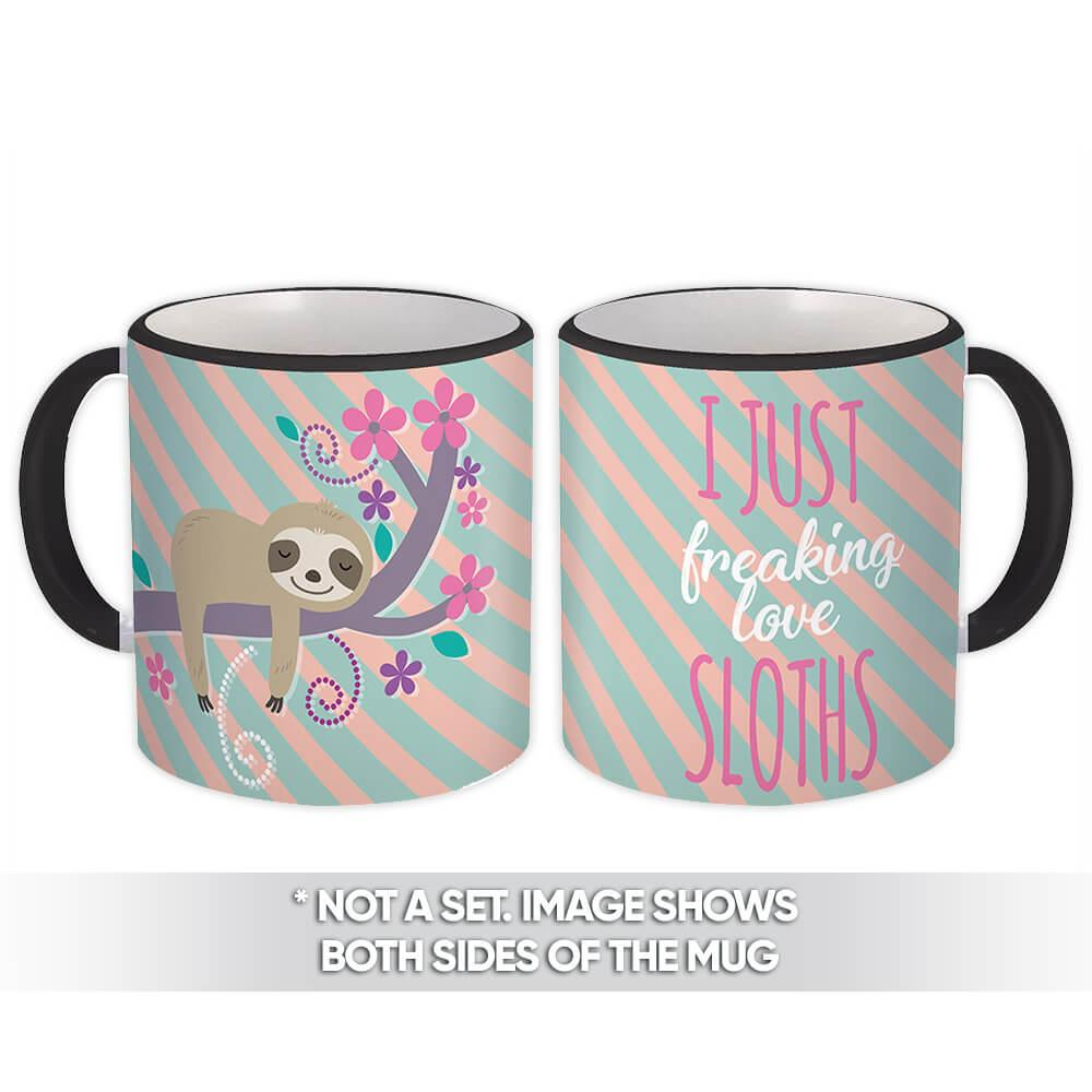 I Just Freaking Love Sloths : Gift Mug Cute Funny Lazy Cartoon