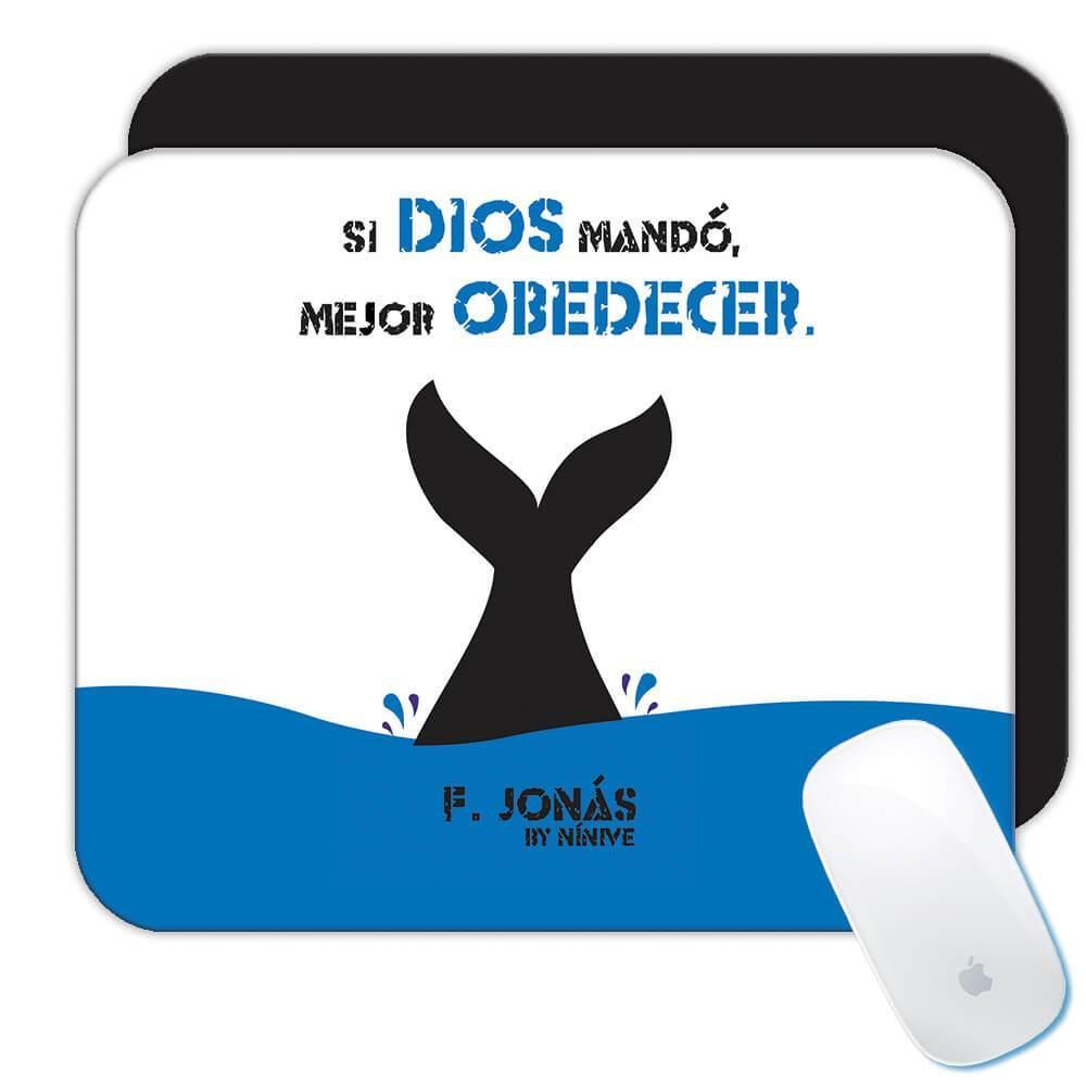 Jonás Ballena Si Dios Mandó Mejor Obedecer : Gift Mousepad Christian Evangelical Spanish