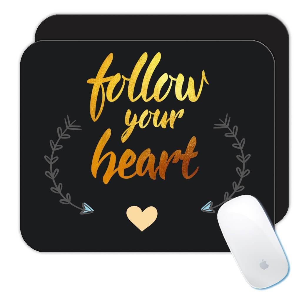 Follow Your Heart : Gift Mousepad Inspirational Quotes Script Arrow Work