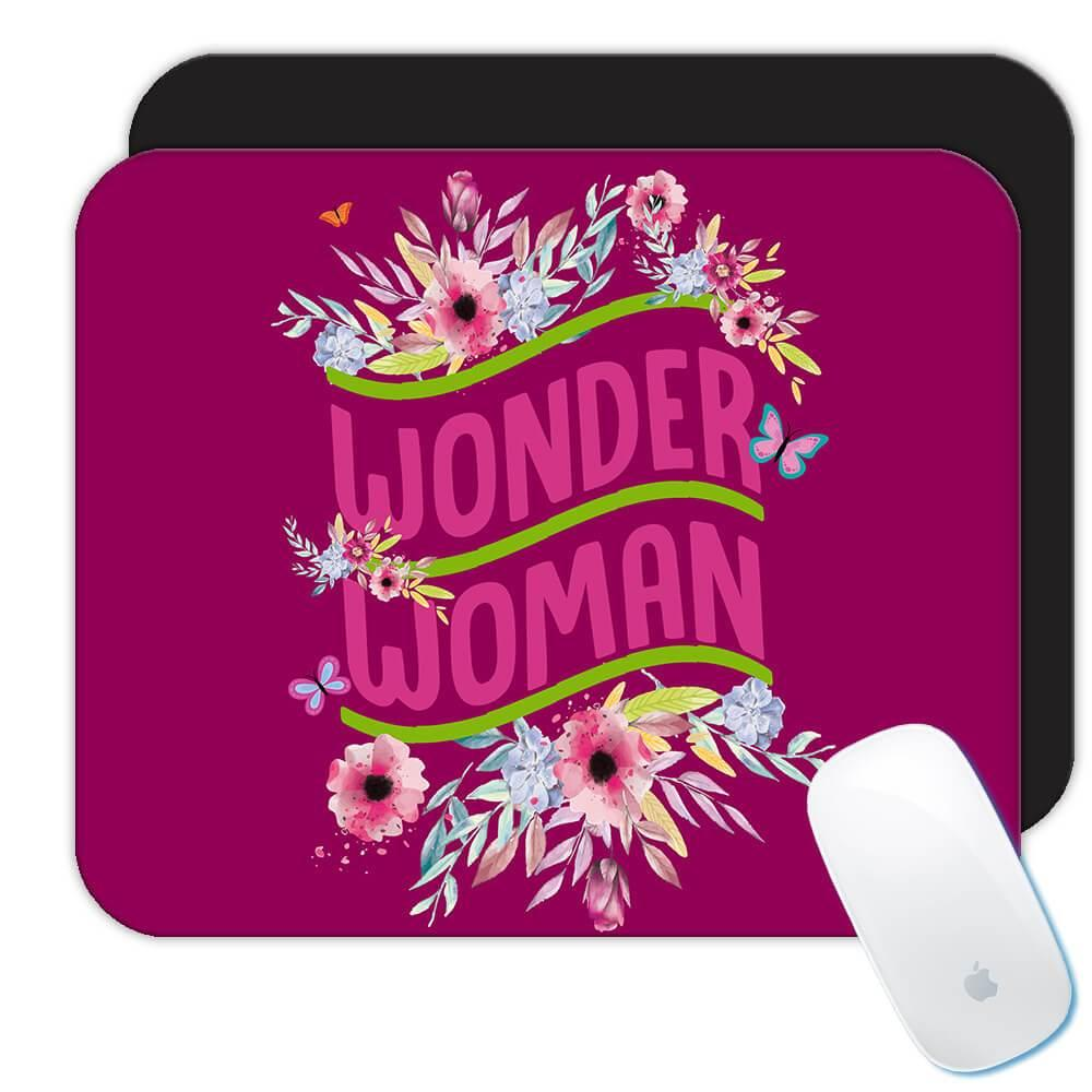 Wonder Woman : Gift Mousepad Flower Floral Mother Day Mom Birthday Christmas