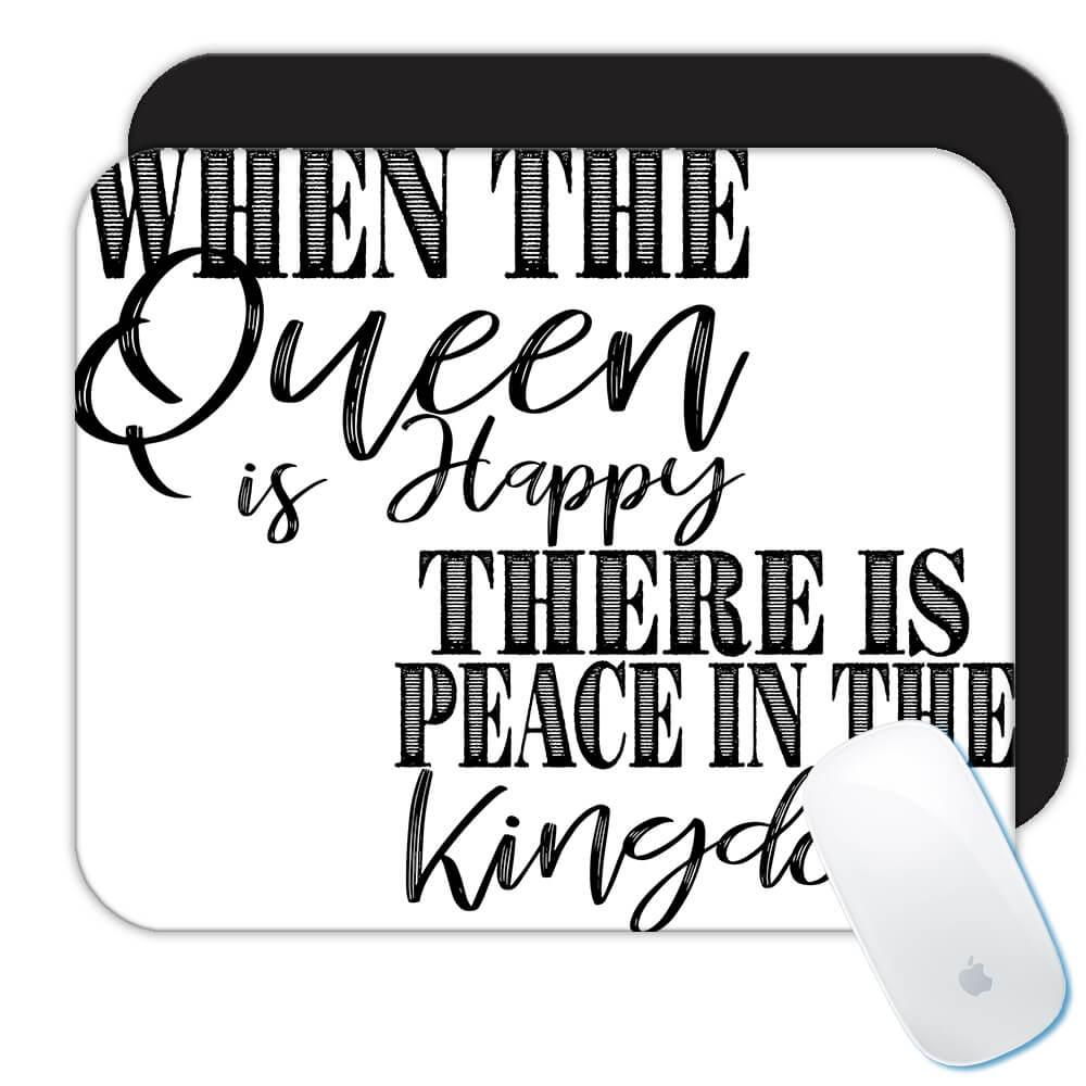 When The Queen is Happy : Gift Mousepad Mom Mother Birthday Decor