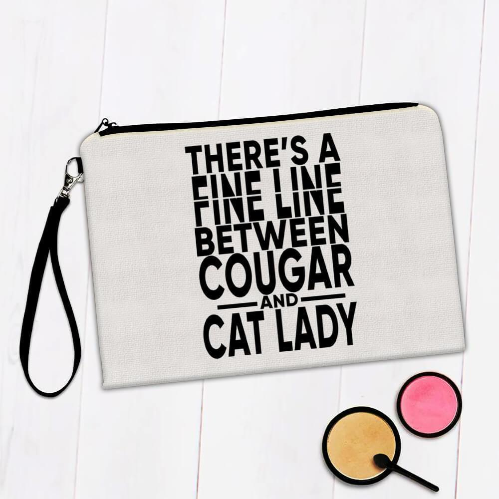 Fine Line Between Cougar And Cat Lady : Gift Makeup Bag Funny Joke Woman