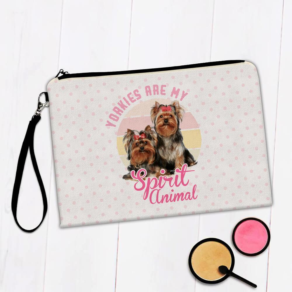 Yorkies Are My Spirit Animal : Gift Makeup Bag Yorkshire Dog Pet