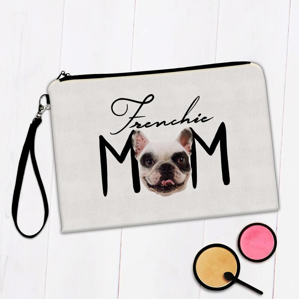 Frenchie Mom : Gift Makeup Bag French Bulldog Dog Pet Animal Mother Day