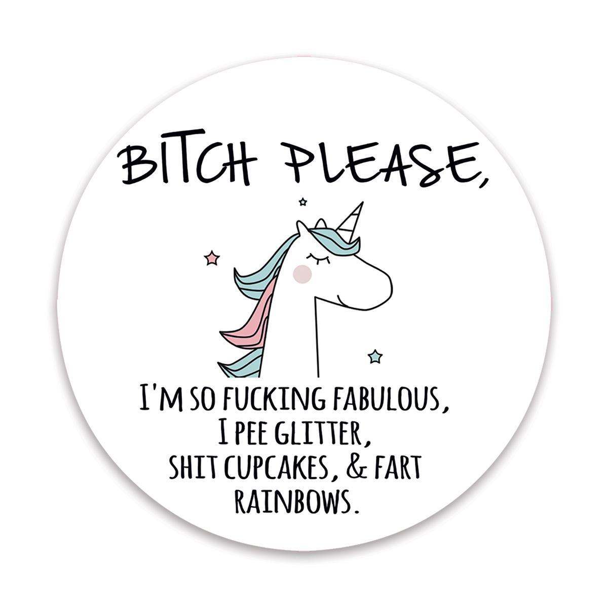 BITCH Please Unicorn : Gift Sticker Fart Rainbow Glitter Humor Office Funny Fabulous