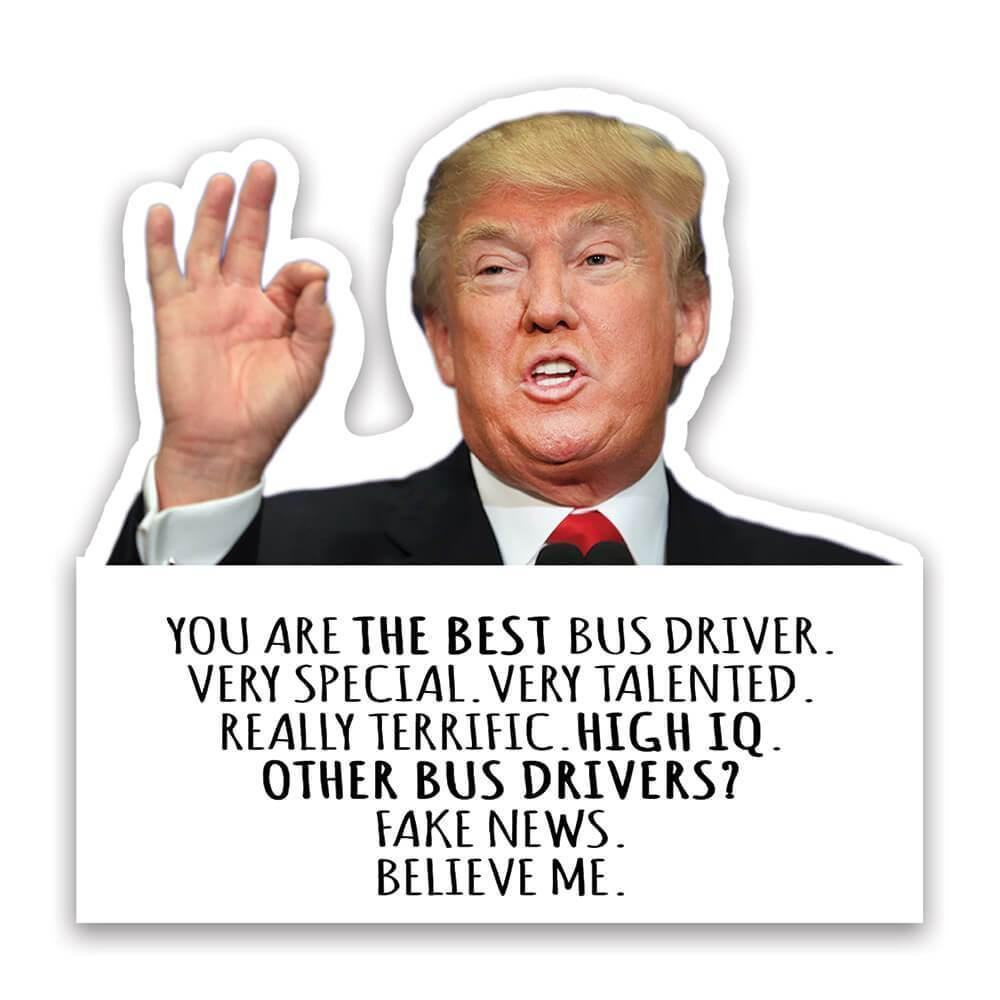 BUS DRIVER Funny Trump : Gift Sticker Best BUS DRIVER Birthday Christmas Jobs