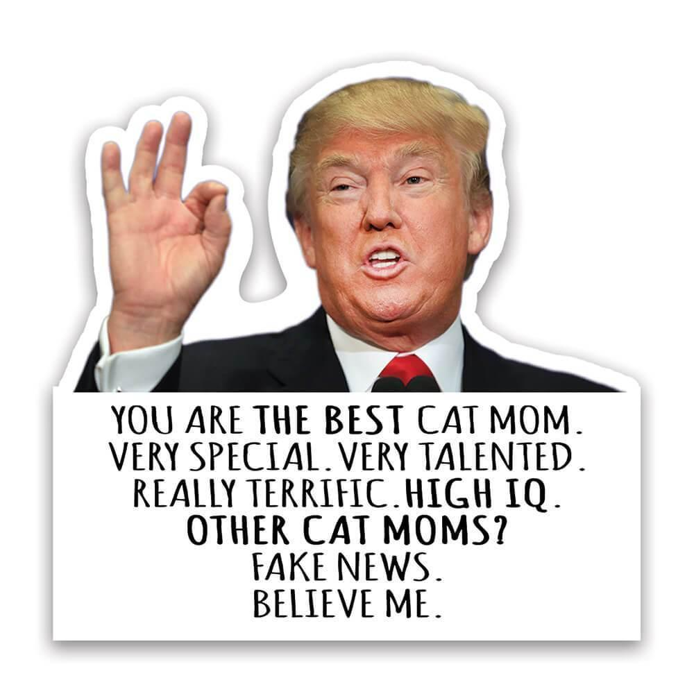 CAT MOM Funny Trump : Gift Sticker Best Birthday Christmas Humor MAGA Family Mother