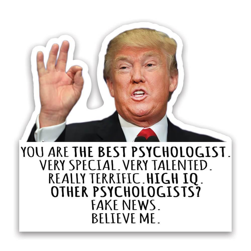 PSYCHOLOGIST Funny Trump : Gift Sticker Best Birthday Christmas Humor Profession