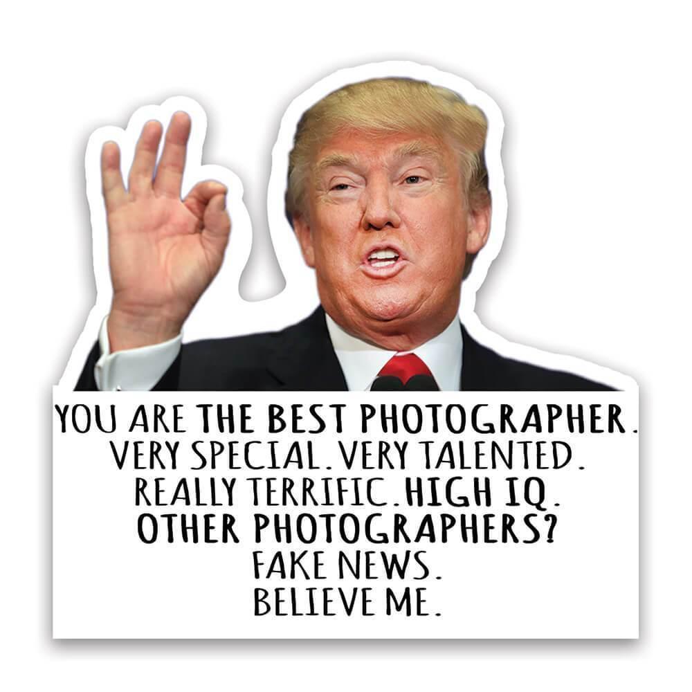 PHOTOGRAPHER Funny Trump : Gift Sticker Best Birthday Christmas Humor Profession