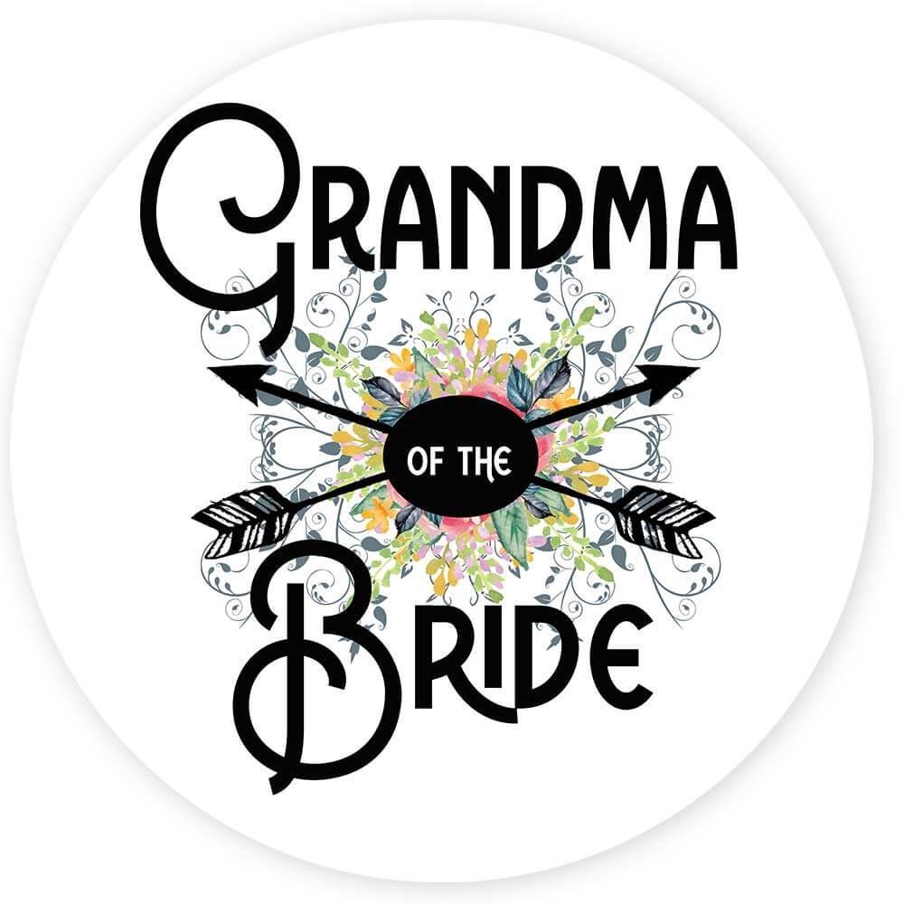 Grandma Of the Bride : Gift Sticker Wedding Favors Bachelorette Bridal Party Engagement