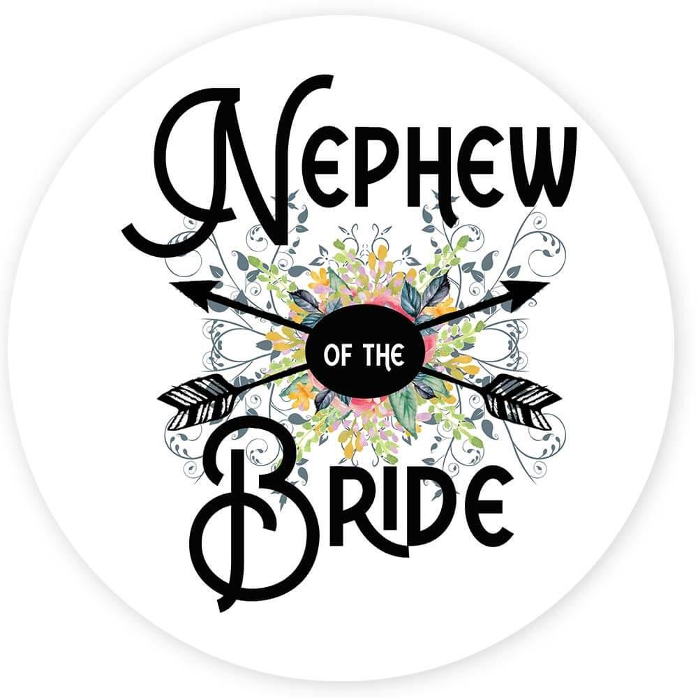Nephew Of the Bride : Gift Sticker Wedding Favors Bachelorette Bridal Party Engagement