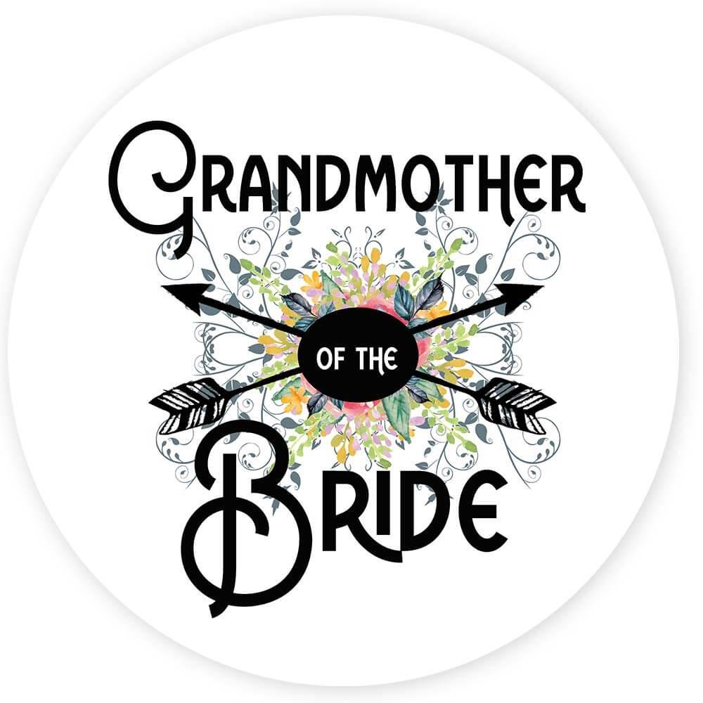 Grandmother Of the Bride : Gift Sticker Wedding Favors Bachelorette Bridal Party Engagement