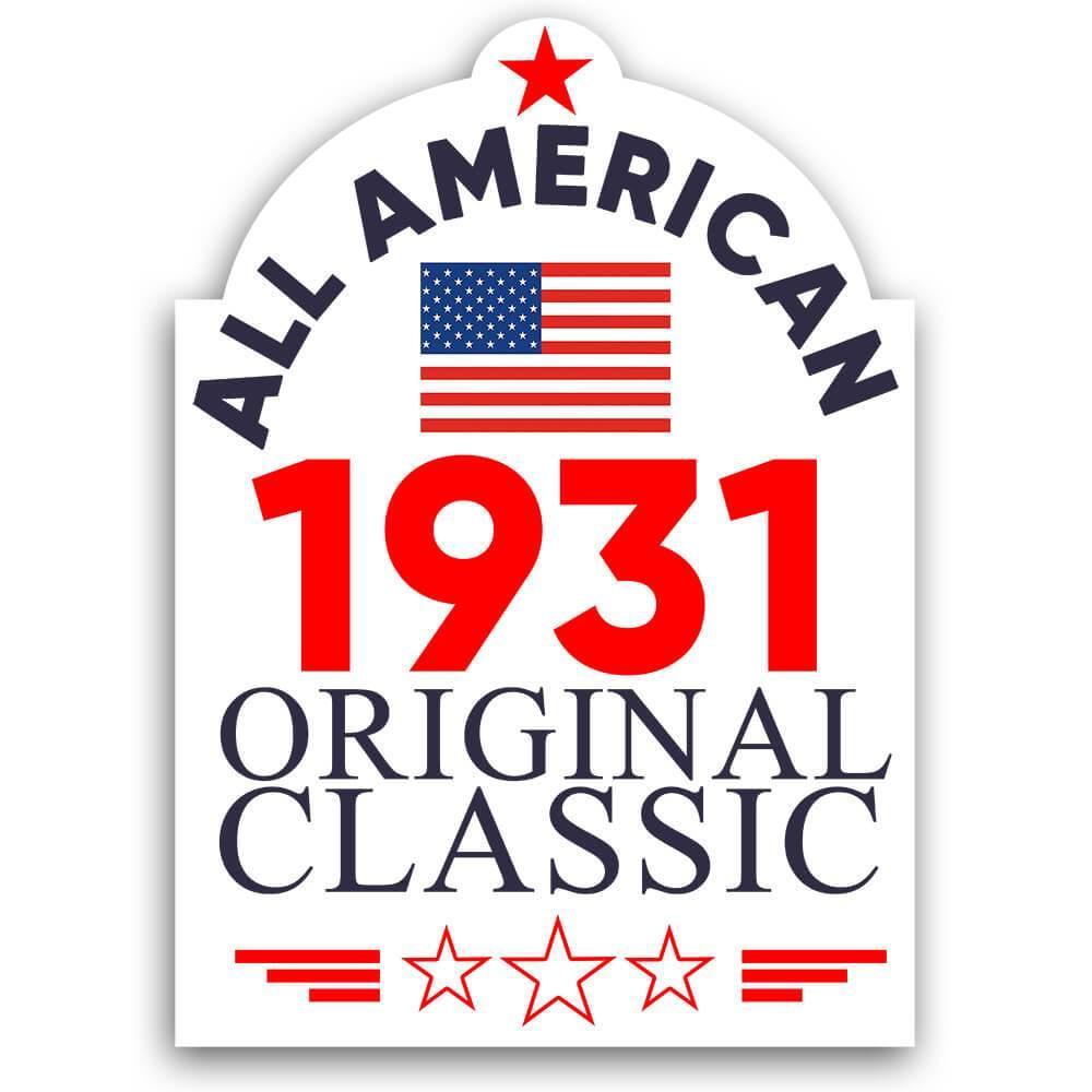 1931 Birthday : Gift Sticker All American Original Classic Flag Patriotic Age USA