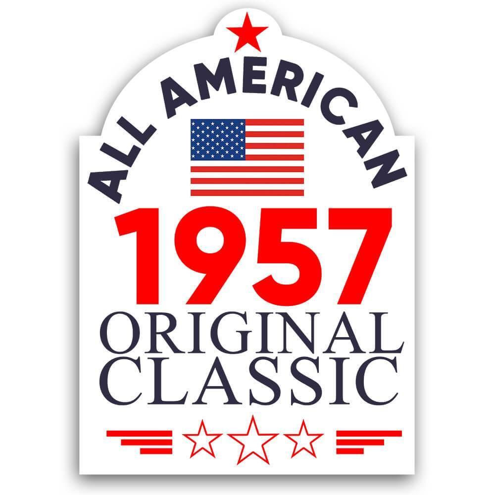 1957 Birthday : Gift Sticker All American Original Classic Flag Patriotic Age USA