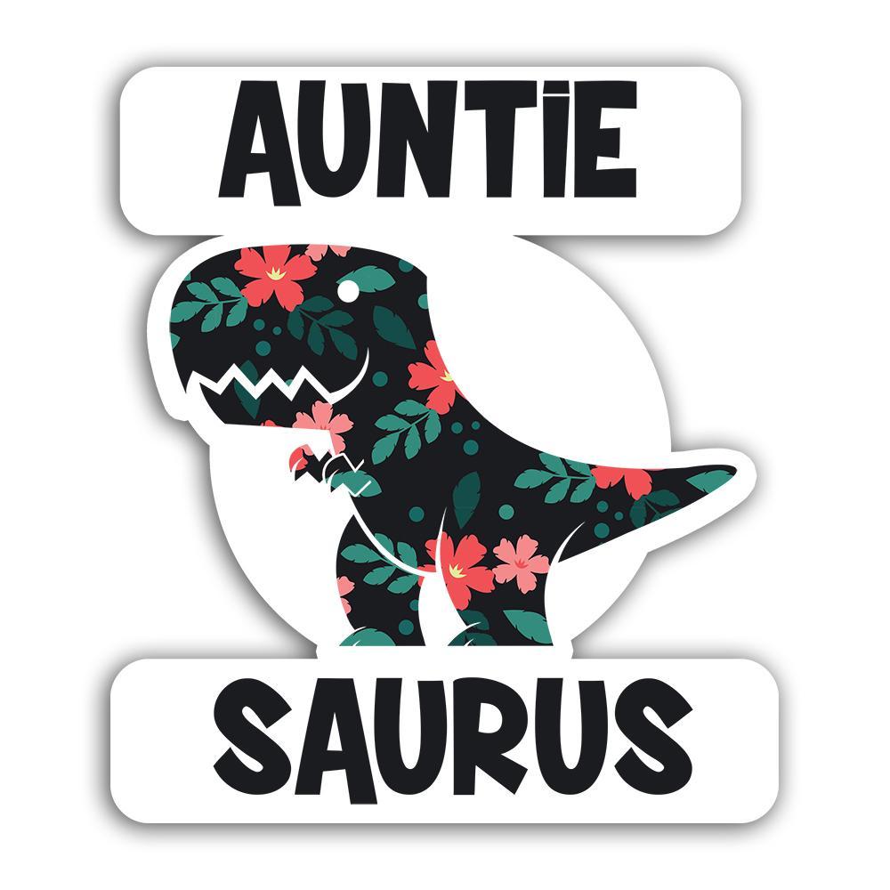AUNTIE Saurus : Gift Sticker Birthday Dinosaur T Rex cute Family Aunt