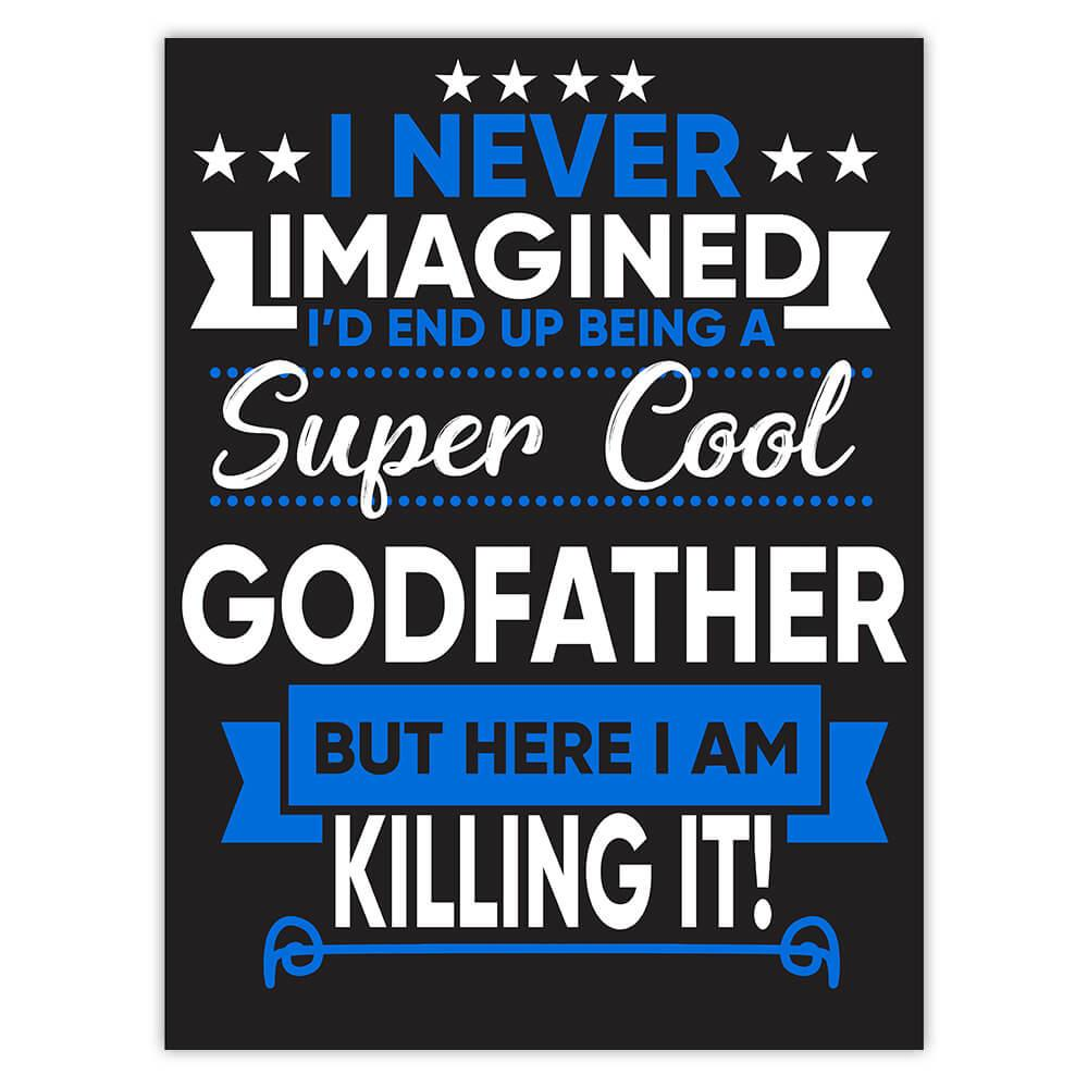 I Never Imagined Super Cool Godfather Killing It : Gift Sticker Family Work Birthday Christmas