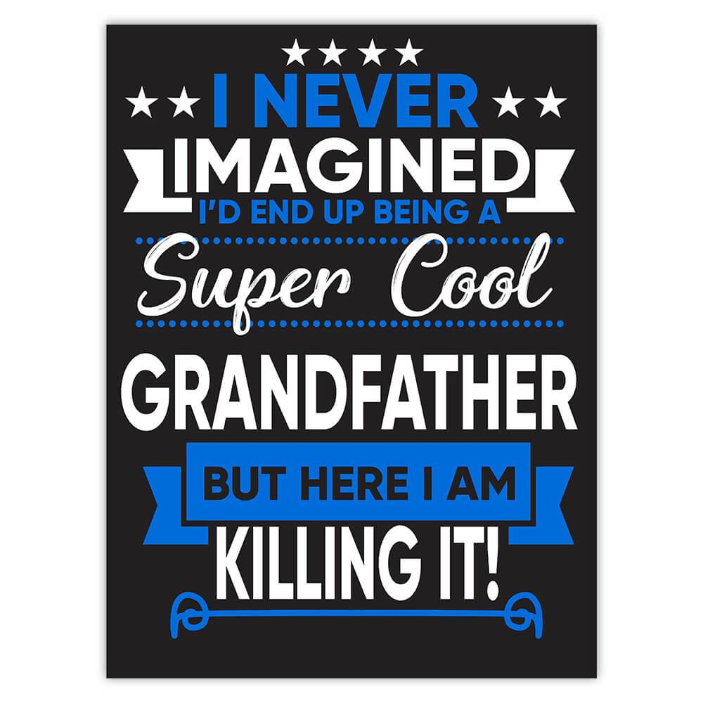 I Never Imagined Super Cool Grandfather Killing It : Gift Sticker Family Work Birthday Christmas