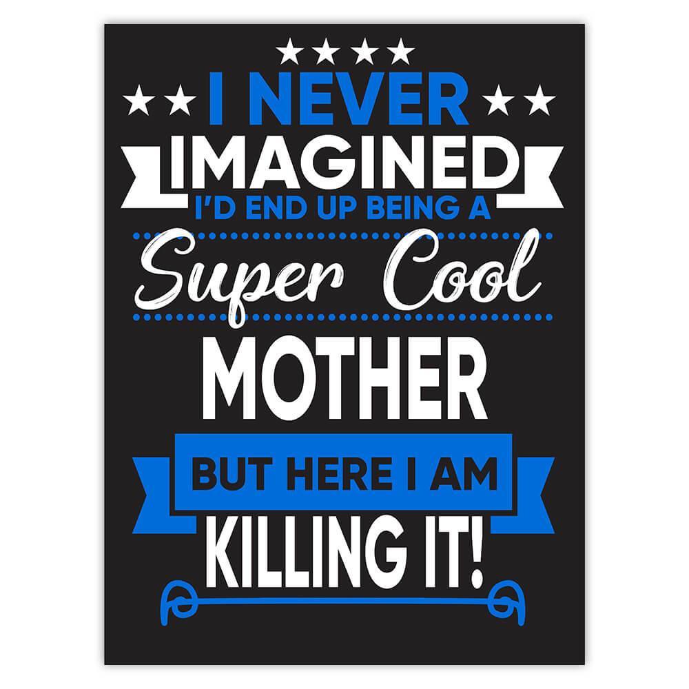 I Never Imagined Super Cool Mother Killing It : Gift Sticker Family Work Birthday Christmas