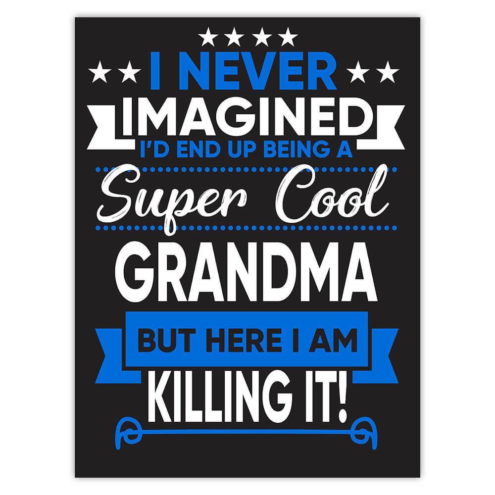 I Never Imagined Super Cool Grandma Killing It : Gift Sticker Family Work Birthday Christmas