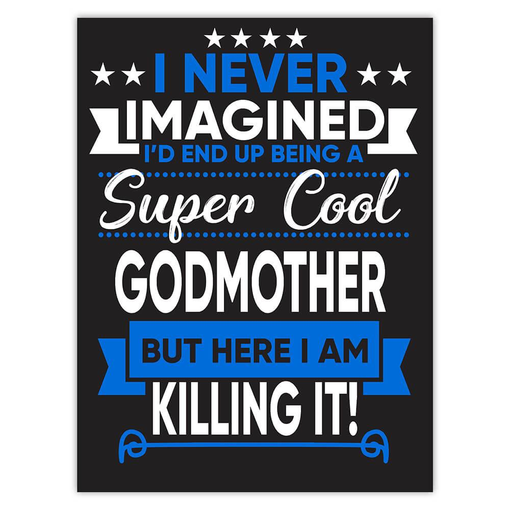I Never Imagined Super Cool Godmother Killing It : Gift Sticker Family Work Birthday Christmas