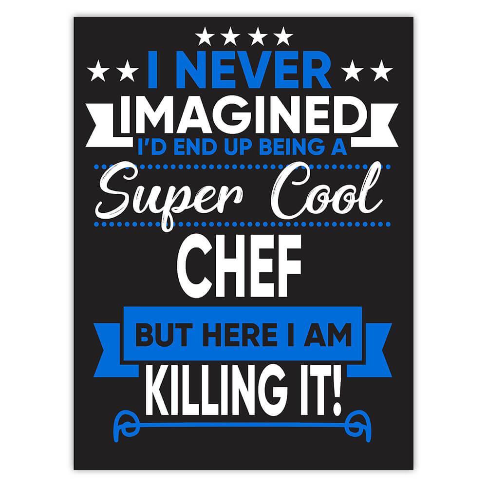 I Never Imagined Super Cool Chef Killing It : Gift Sticker Profession Work Job