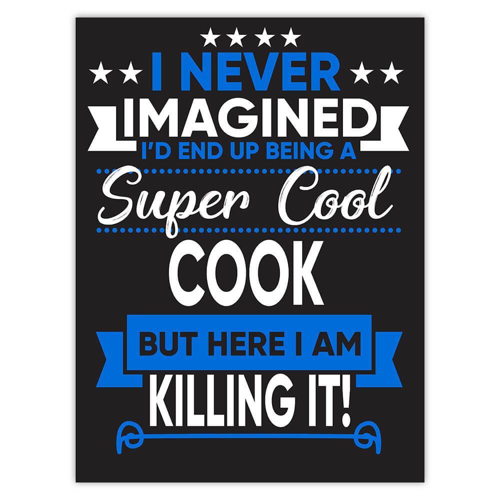 I Never Imagined Super Cool Cook Killing It : Gift Sticker Profession Work Job