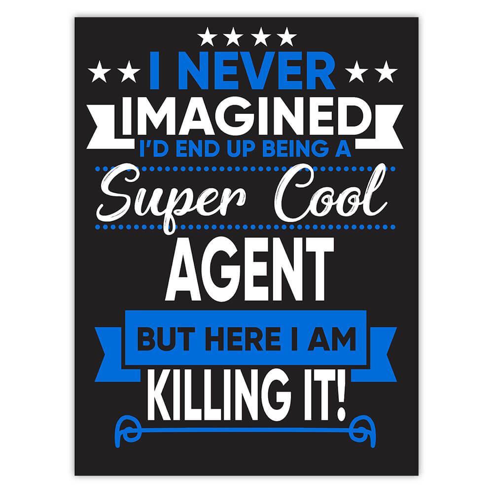 I Never Imagined Super Cool Agent Killing It : Gift Sticker Profession Work Job