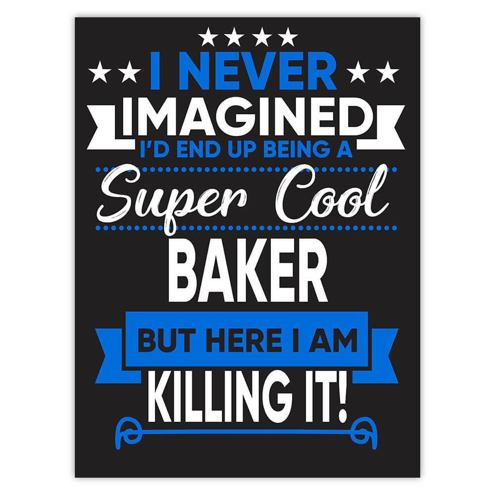 I Never Imagined Super Cool Baker Killing It : Gift Sticker Profession Work Job