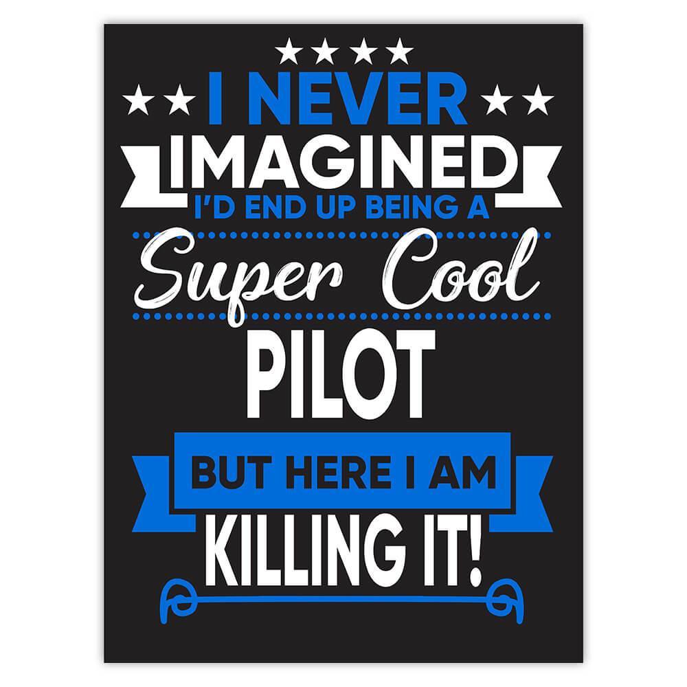 I Never Imagined Super Cool Pilot Killing It : Gift Sticker Profession Work Job