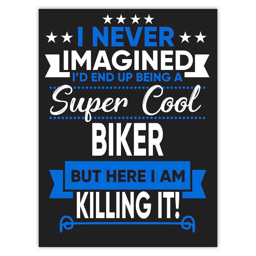I Never Imagined Super Cool Biker Killing It : Gift Sticker Profession Work Job