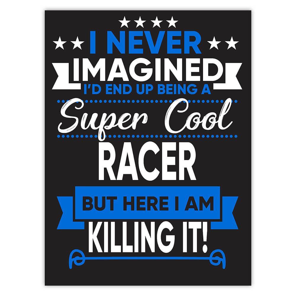 I Never Imagined Super Cool Racer Killing It : Gift Sticker Profession Work Job