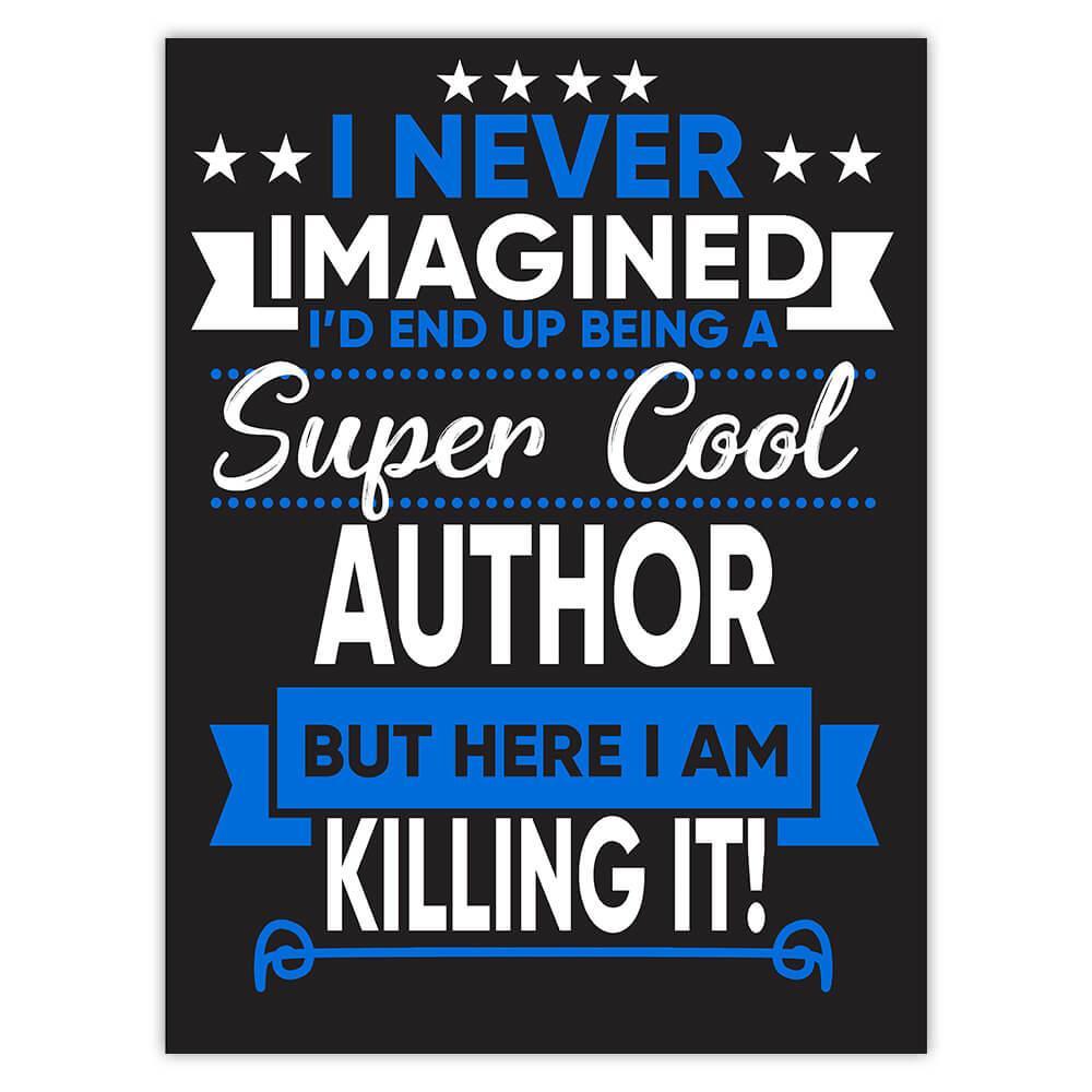 I Never Imagined Super Cool Author Killing It : Gift Sticker Profession Work Job
