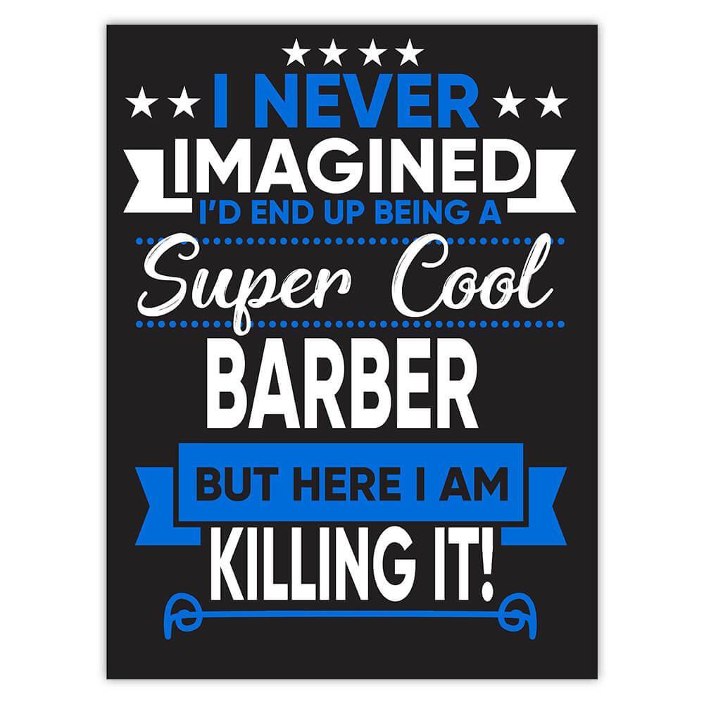 I Never Imagined Super Cool Barber Killing It : Gift Sticker Profession Work Job
