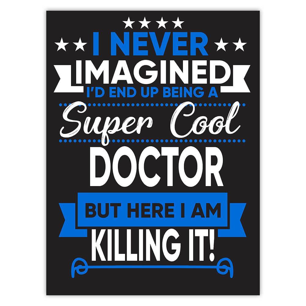 I Never Imagined Super Cool Doctor Killing It : Gift Sticker Profession Work Job