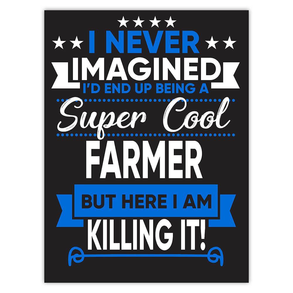 I Never Imagined Super Cool Farmer Killing It : Gift Sticker Profession Work Job