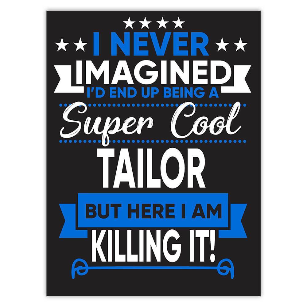 I Never Imagined Super Cool Tailor Killing It : Gift Sticker Profession Work Job