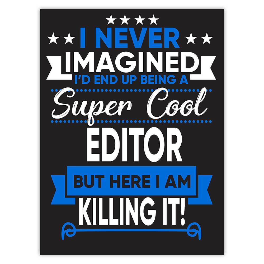 I Never Imagined Super Cool Editor Killing It : Gift Sticker Profession Work Job