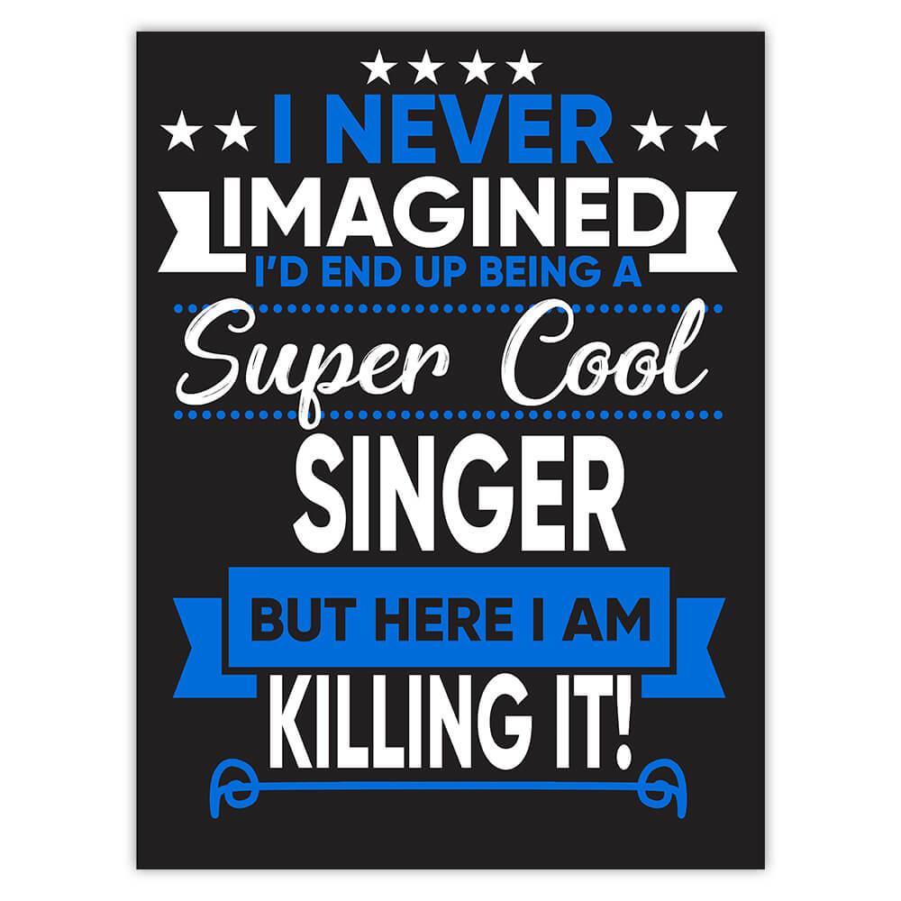 I Never Imagined Super Cool Singer Killing It : Gift Sticker Profession Work Job