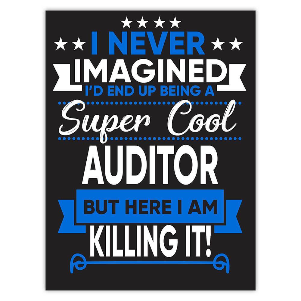 I Never Imagined Super Cool Auditor Killing It : Gift Sticker Profession Work Job