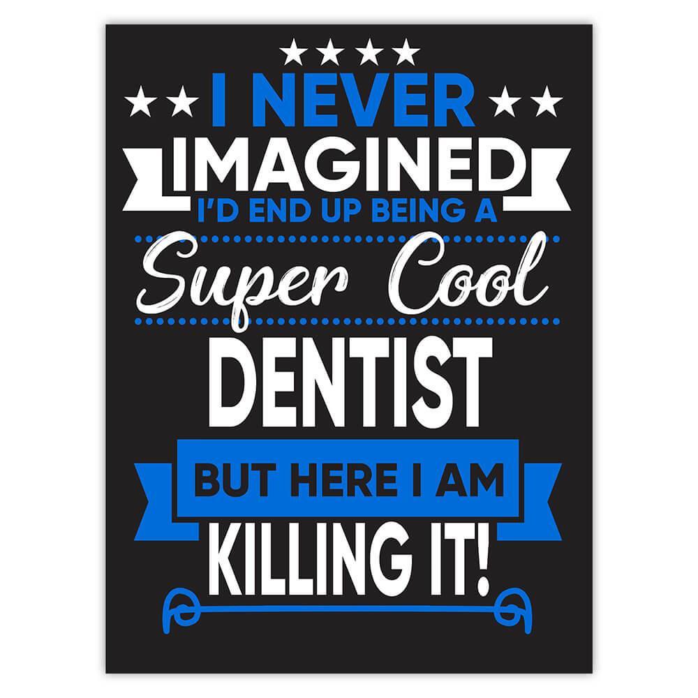I Never Imagined Super Cool Dentist Killing It : Gift Sticker Profession Work Job