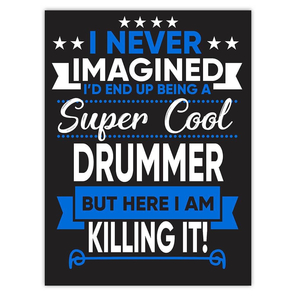 I Never Imagined Super Cool Drummer Killing It : Gift Sticker Profession Work Job