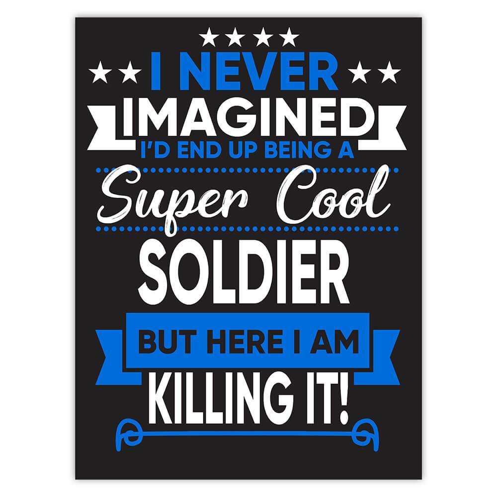 I Never Imagined Super Cool Soldier Killing It : Gift Sticker Profession Work Job